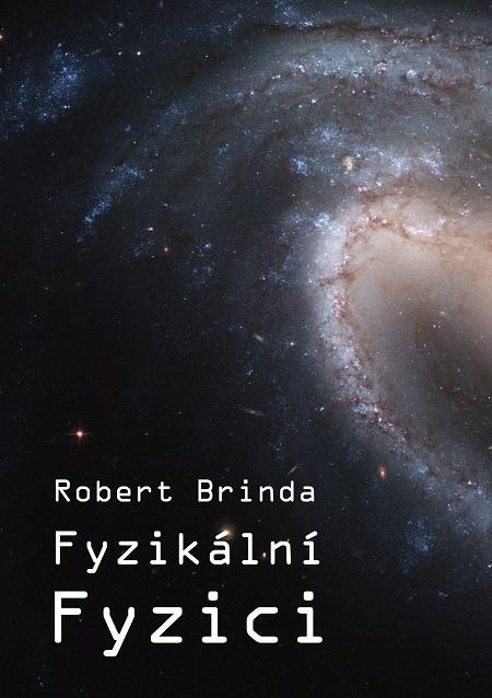 Fyzikální fyzici - Robert Brinda
