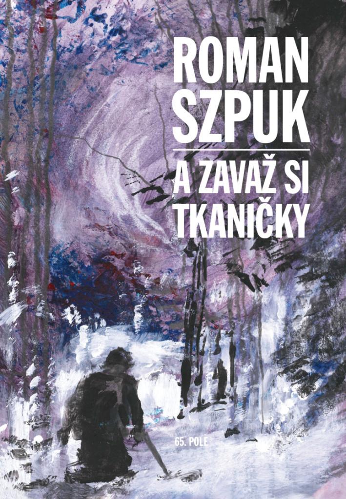 A zavaž si tkaničky - Roman Szpuk