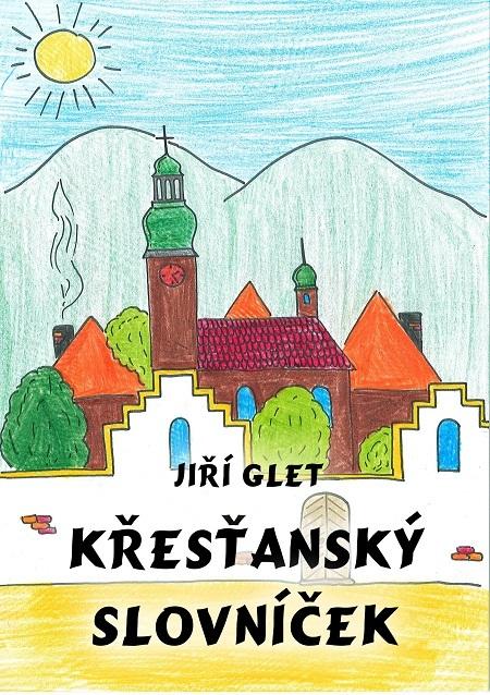 Křesťanský slovníček - Jiří Glet