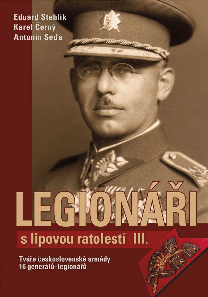 Legionáři s lipovou ratolestí III. - Eduard Stehlík, Karel Černý, Antonín Seďa