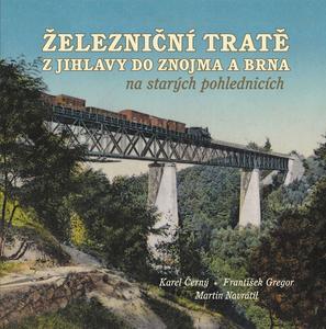 Obrázok Železniční tratě zJihlavy do Znojma a Brna na starých pohlednicích