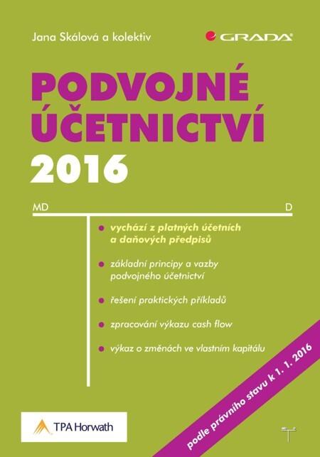 Podvojné účetnictví 2016 - Jana Skálová