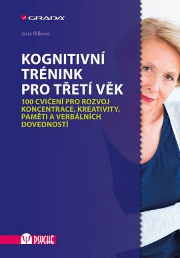Kognitivní trénink pro třetí věk - PhDr. Mgr. Mgr. Mgr. Jana Bílková Ph.D.,