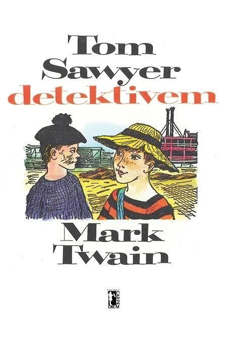 Tom Sawyer detektivem - Mark Twain