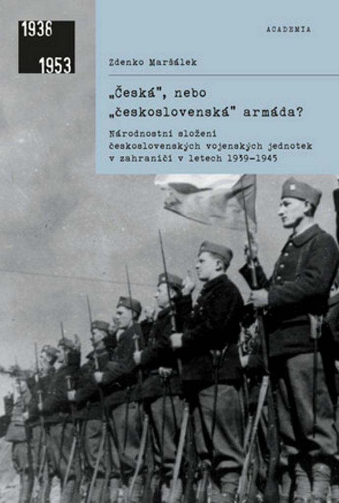 Česká, nebo československá armáda? - Zdenko Maršálek