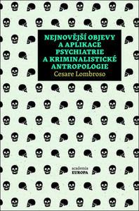 Obrázok Nejnovější objevy a aplikace psychiatrie a kriminální antropologie