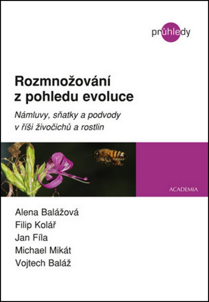 Rozmnožování z pohledu evoluce - Michael Mikát, Jan Fíla, Vojtěch Baláž, Alena Balážová