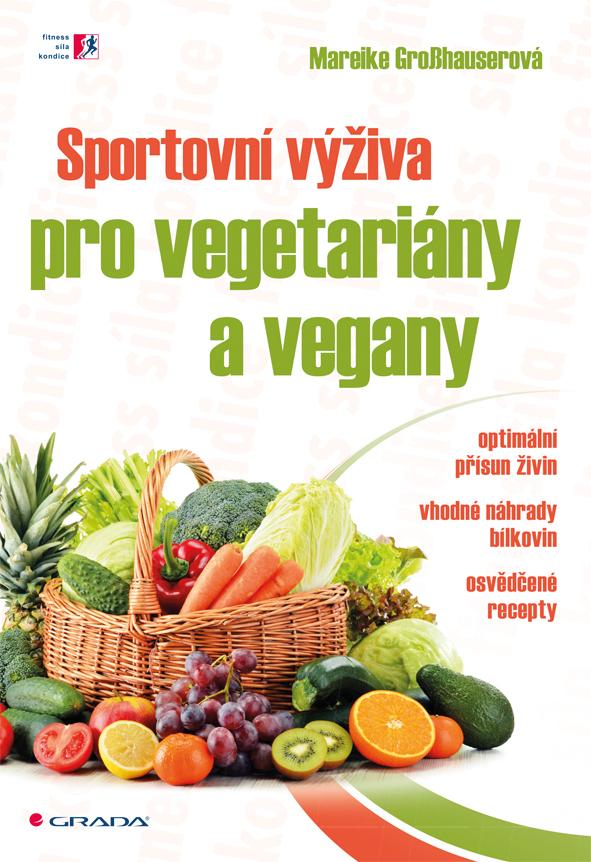 Sportovní výživa pro vegetariány a vegan - Mareike Grosshauser