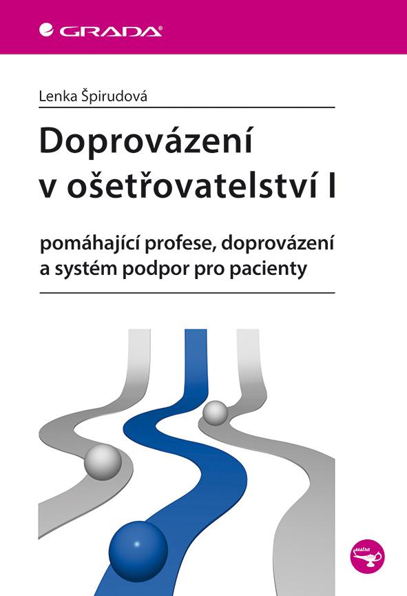 Doprovázení v ošetřovatelství I - Lenka Špirudová