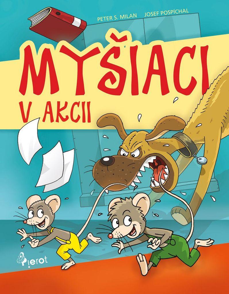 Myšiaci v akcii - Peter S. Milan