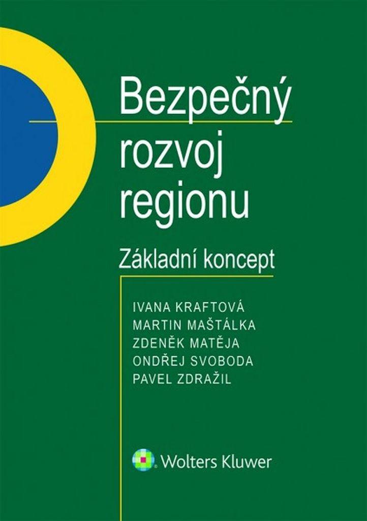 Bezpečný rozvoj regionu - Martin Maštálka, Ivana Kraftová, Zdeněk Matěja, Pavel Zdražil, Ondřej Svoboda