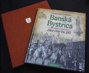 Obrázok Banská Bystrica Ako sme tu žili II. - exkluzív