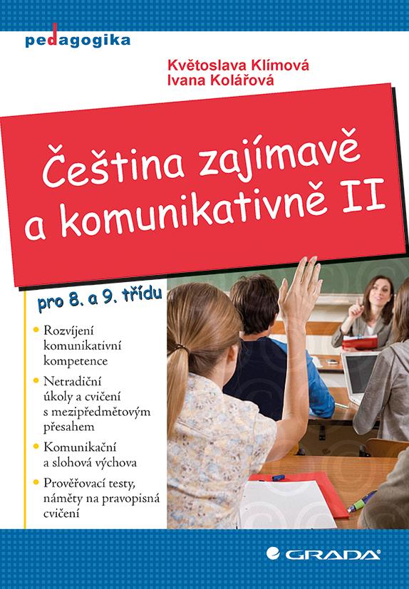 Čeština zajímavě a komunikativně II - Květoslava Klímová, Ivana Kolářová