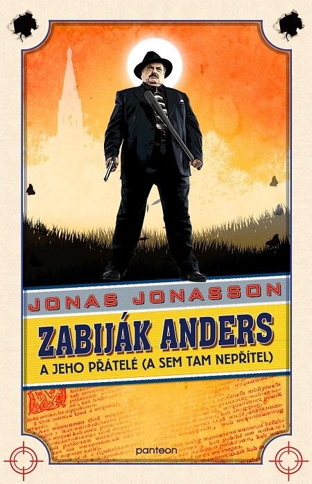 Zabiják Anders a jeho přátelé (a sem tam - Jonas Jonasson