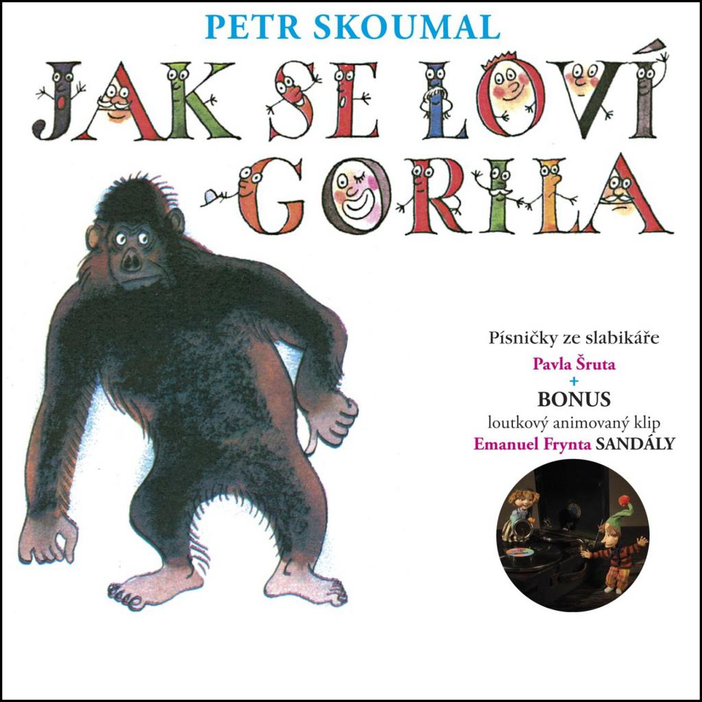 Jak se loví gorila + bonus (Bonus Loutkový animovaný klip Sandály) - Pavel Šrut