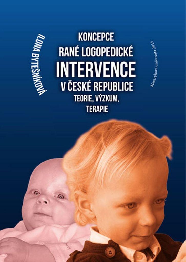 Koncepce rané logopedické intervence v České republice - Ilona Bytešníková