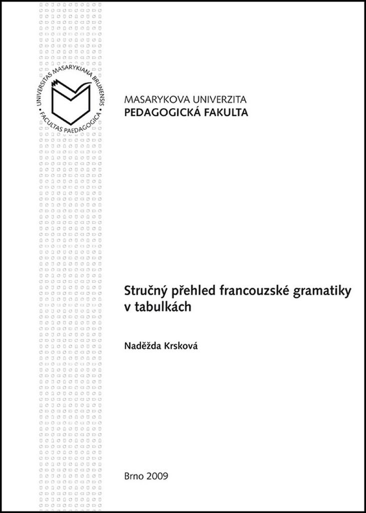 Stručný přehled francouzské gramatiky v tabulkách - Naděžda Krsková