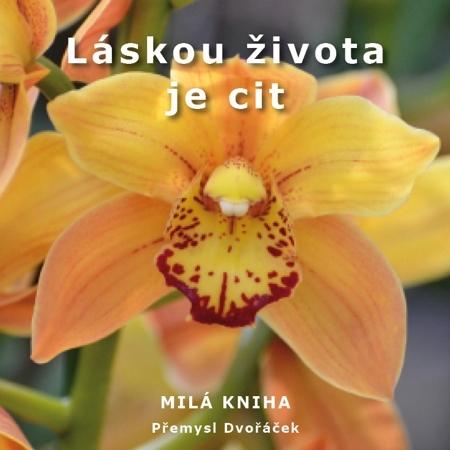 Láskou života je cit - Přemysl Dvořáček