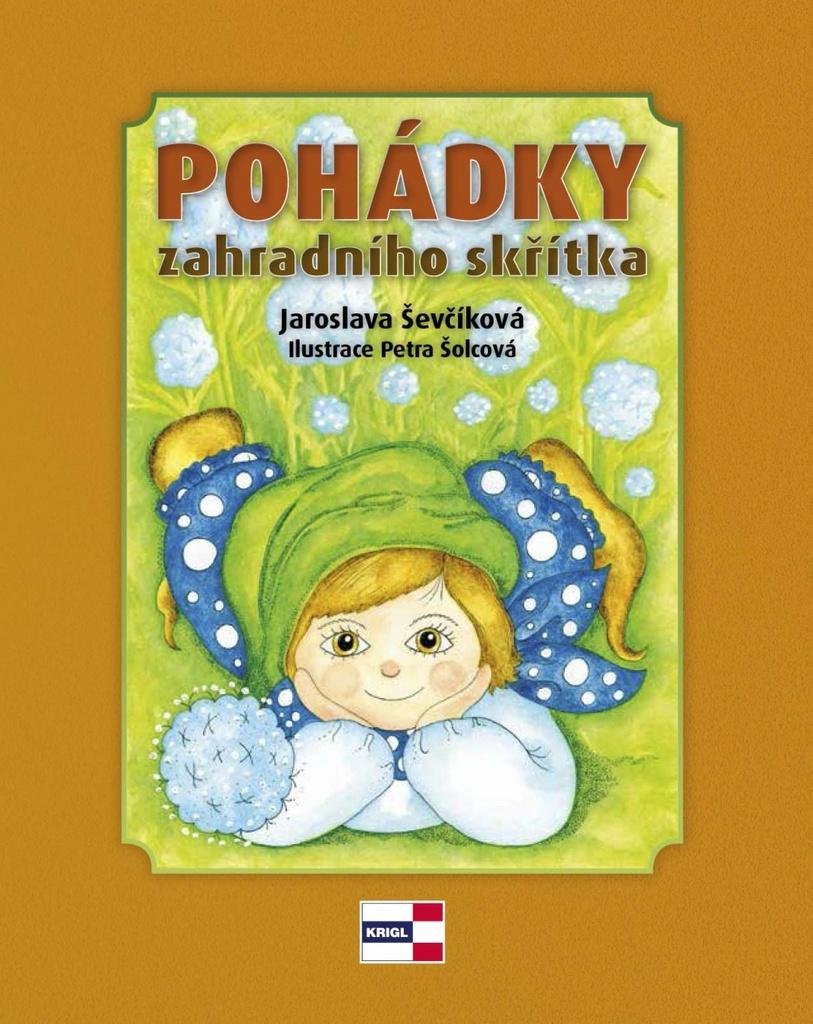 Pohádky zahradního skřítka - Jaroslava Ševčíková