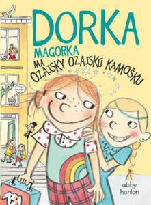 Obrázok Dorka Magorka Má ozajsky ozajskú kamošku (Dorka Magorka 2)