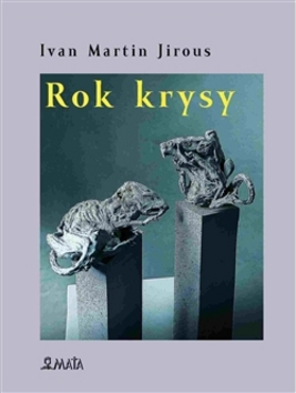 Rok krysy - Ivan Martin Jirous
