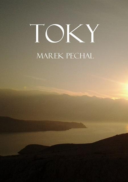 Toky - Marek Pechal