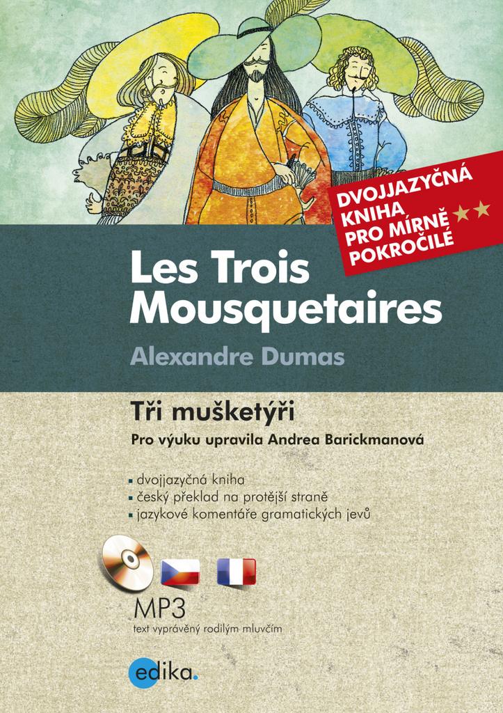 Les Trois Mousquetaires Tři mušketýři - Alexandre Dumas