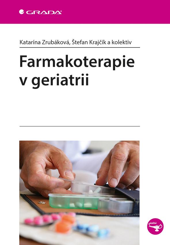 Farmakoterapie v geriatrii - Katarína Zrubáková, Štefan Krajčík