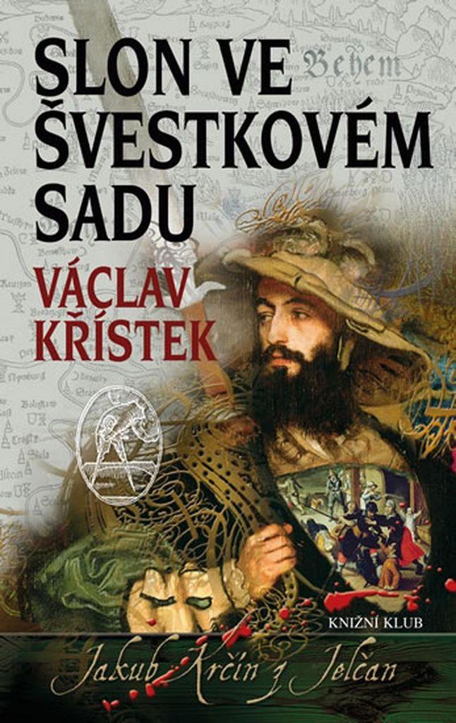 Slon ve švestkovém sadu (3) - Václav Křístek