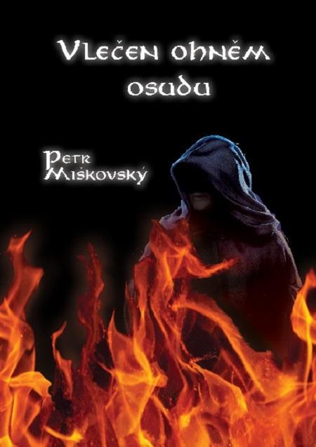 Vlečen ohněm osudu - Petr Miškovský