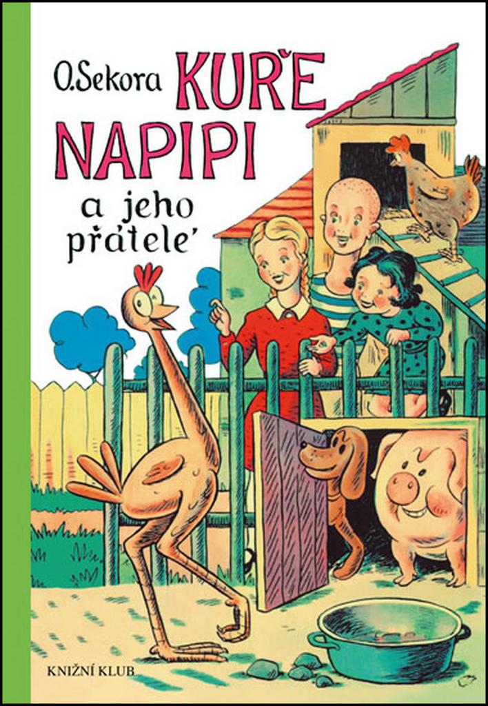Kuře Napipi a jeho přátelé - Ondřej Sekora