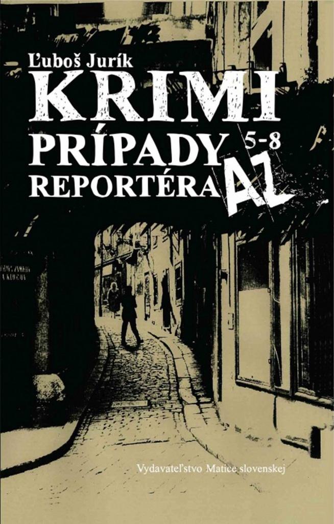 Krimi prípady reportéra AZ 5 - 8 - Ľuboš Jurík