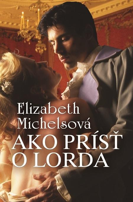 Ako prísť o lorda - Elizabeth Michelsová