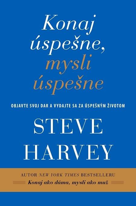 Konaj úspešne, mysli úspešne - Steve Harvey