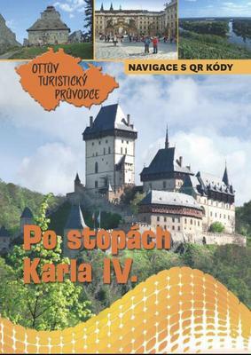 Po stopách Karla IV. Ottův turistický průvodce