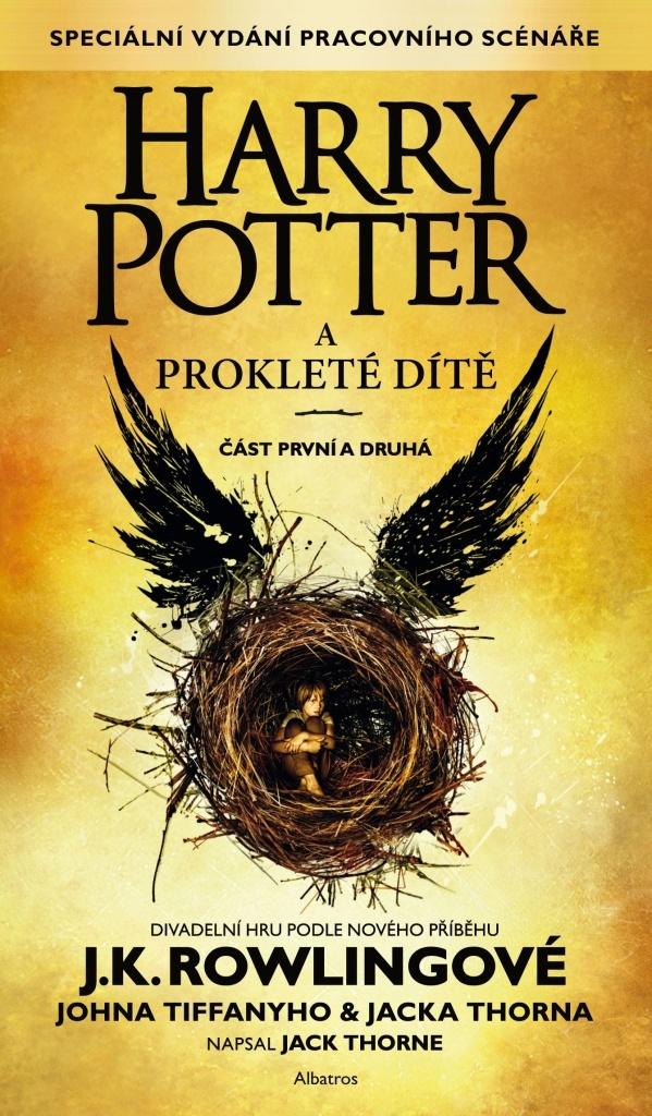 Harry Potter a prokleté dítě (Speciální vydání pracovního scénáře) - Jack Thorne, Joanne K. Rowlingová, John Tiffany