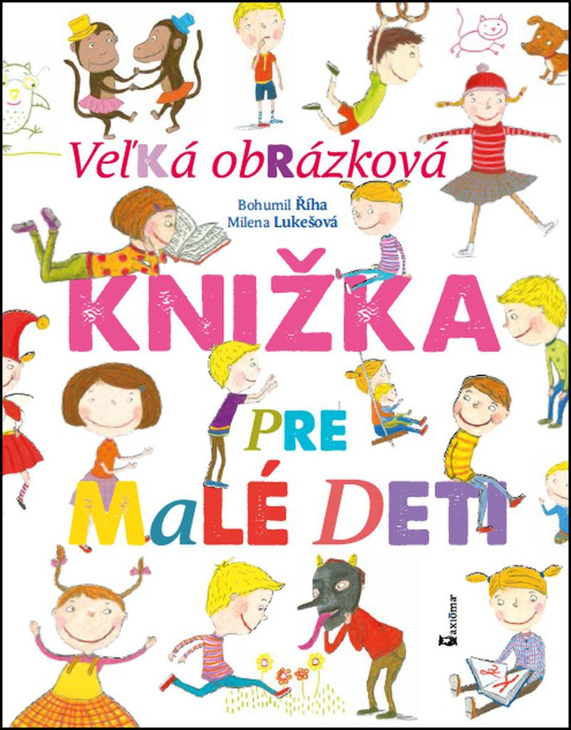 Veľká obrázková knižka pre malé deti - Bohumil Říha