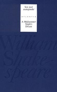 Sen noci svatojánské/A Midsummer Night´s Dream - William Shakespeare