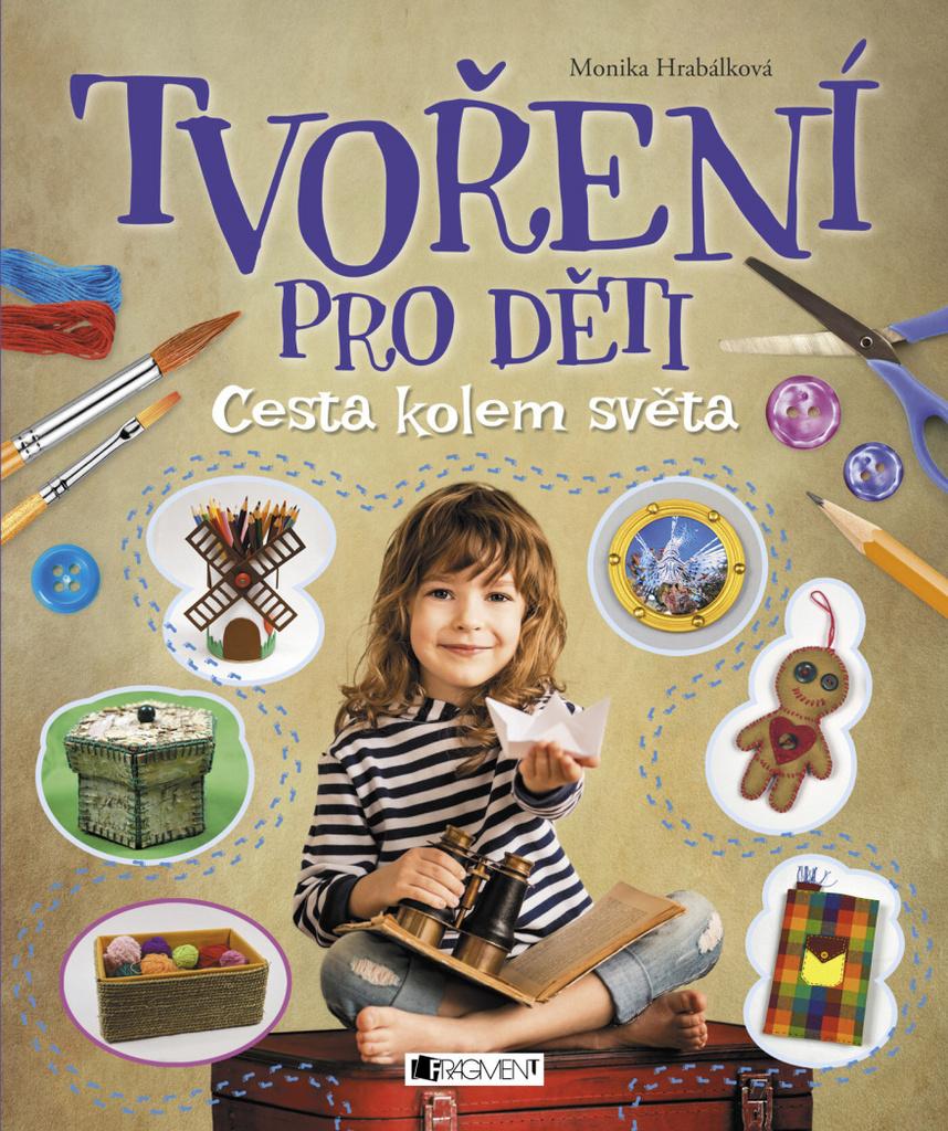 Tvoření pro děti - Monika Hrabálková