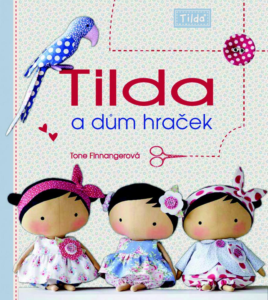 Tilda a dům hraček - Tone Finnangerová