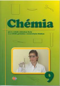 Obrázok Chémia pre 9. ročník základnej školy a 4. ročník gymnázia s osemročným štúdiom