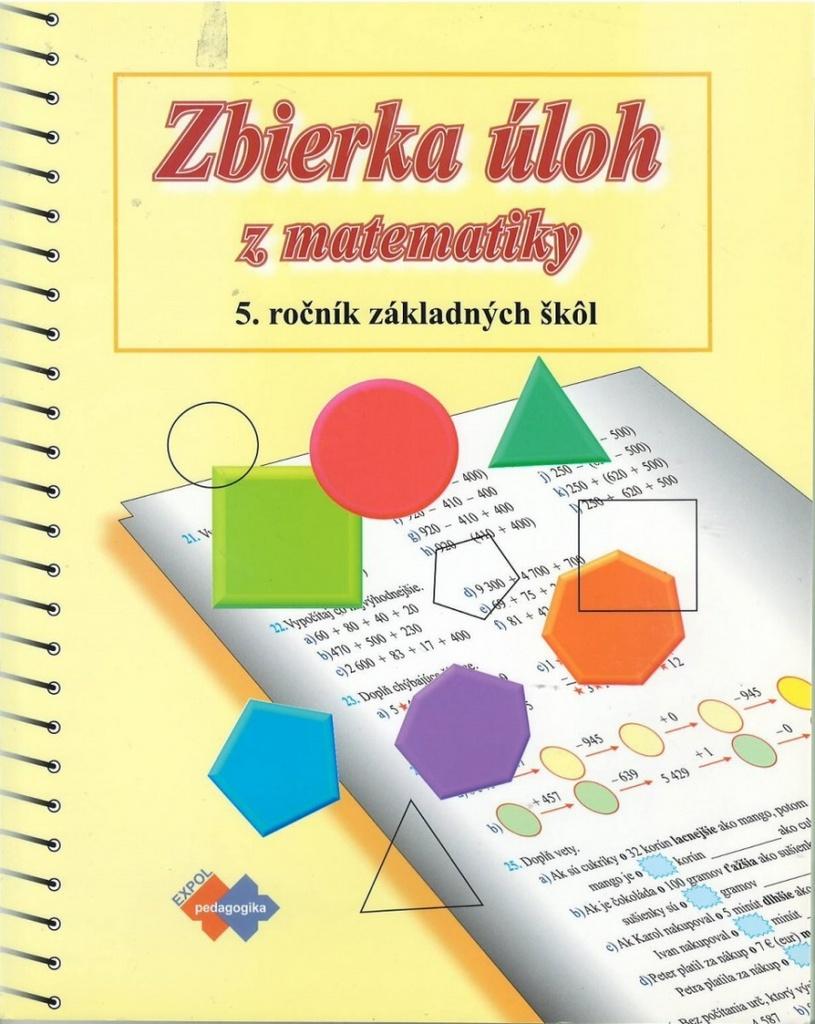 Zbierka úloh z matematiky pre 5. ročník základných škôl - O. Minárová, S. Vidová