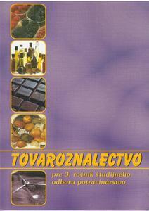 Obrázok Tovaroznalectvo pre 3. ročník študijného odboru potravinárstvo