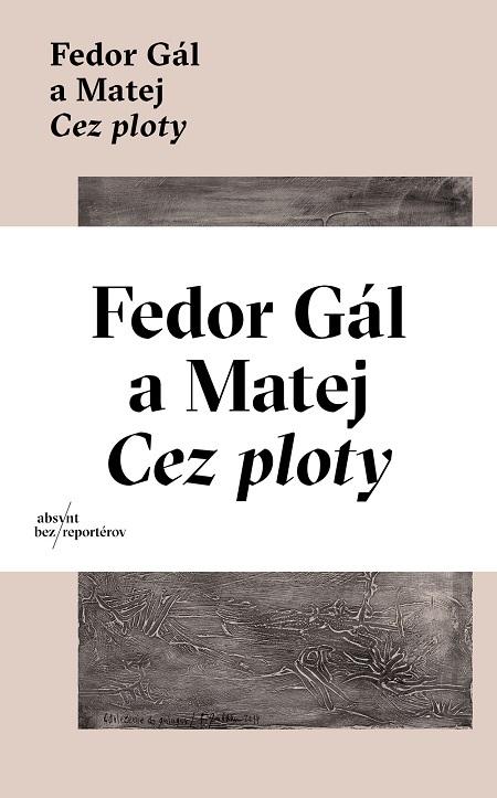 Cez ploty - Matej, Matěj Fedor Gál, Fedor Gál