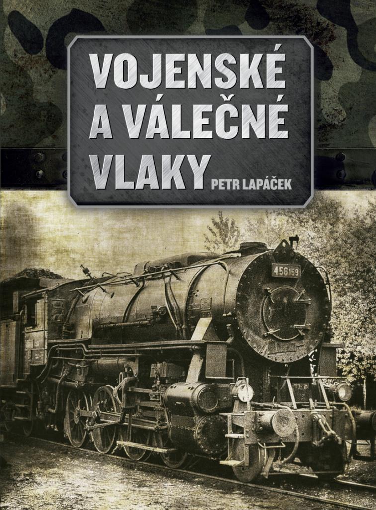 Vojenské a válečné vlaky - Petr Lapáček