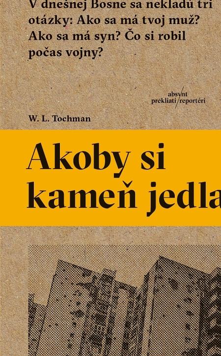 Akoby si kameň jedla - Wojciech Tochman