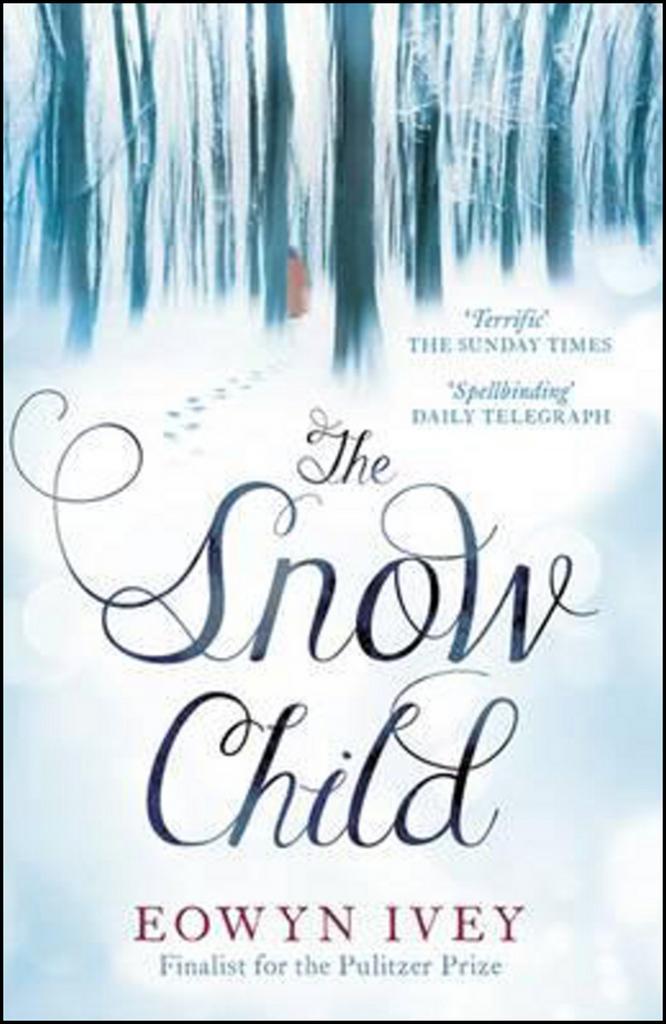 Snow Child - Eowyn Ivey