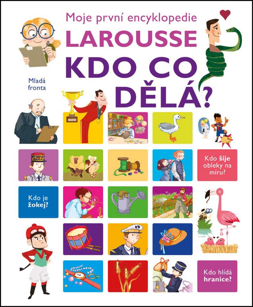 Moje první encyklopedie Larousse Kdo co dělá? - Isabelle Fougérová
