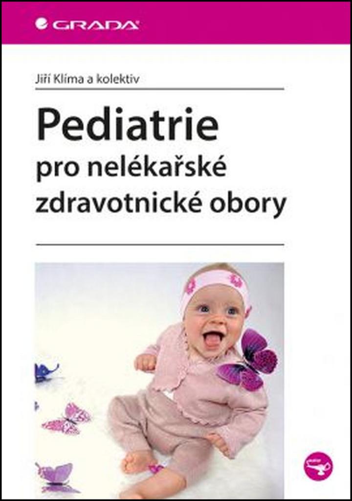 Pediatrie pro nelékařské zdravotnické obory - Jiří Klíma