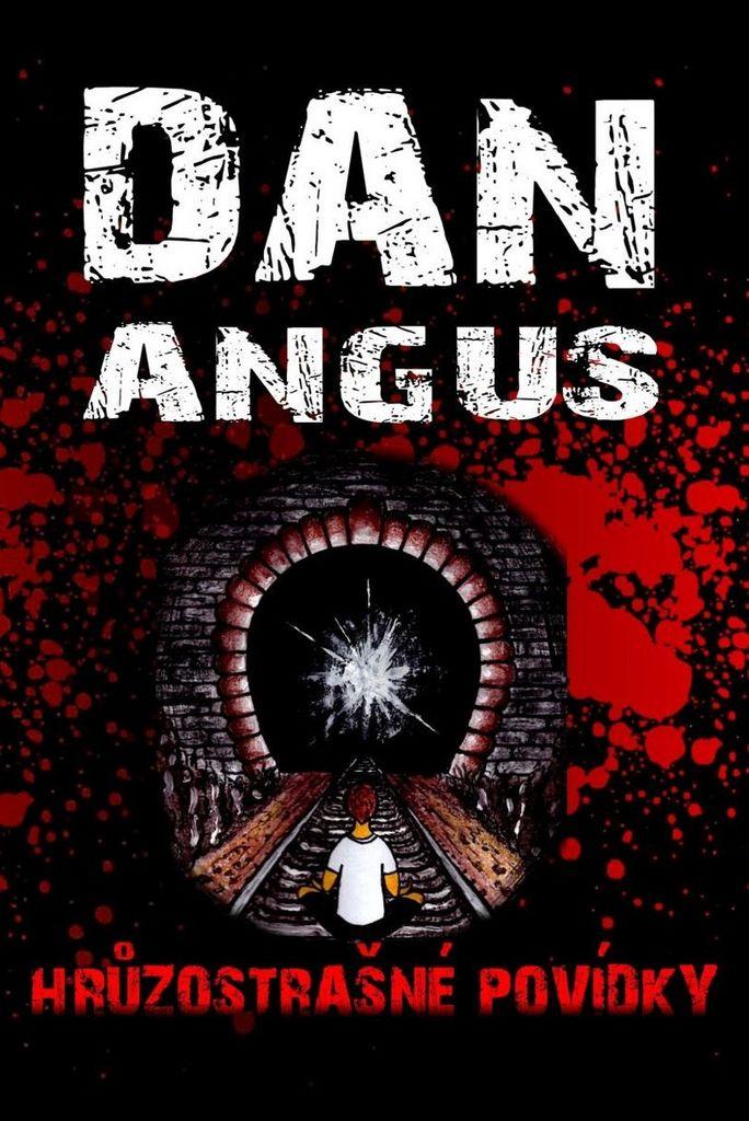 Hrůzostrašné povídky - Dan Angus